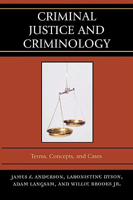 Criminal Justice and Criminology By Anderson, James F./ Dyson, Laronistine/ Langsam, Adam/ Brooks, Willie, Jr.