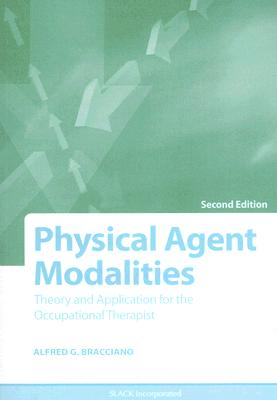 Physical Agent Modalities By Bracciano, Alfred G.